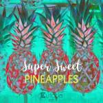 super sweet pineapples final
